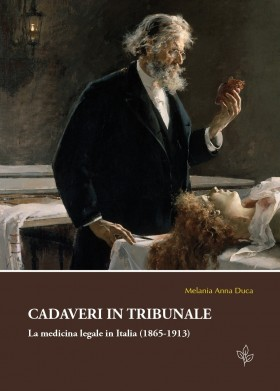 Cadaveri in tribunale. La medicina legale in Italia (1865-1913) - Universitas Studiorum